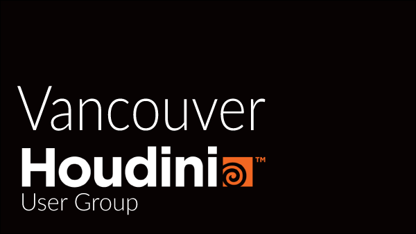 Vancouver Houdini User Group (VHUG)