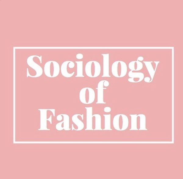 sociology of fashion Sociology index fashion culture sociological studies of fashion culture relate the studies of fashion to two central sociological themes: social control and social change.