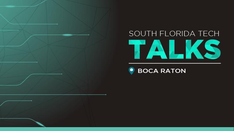 Tech Talks | Boca Raton