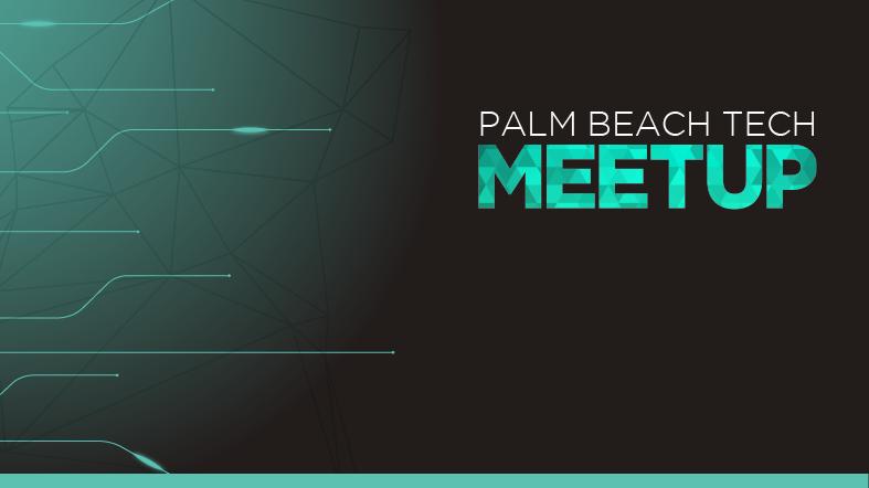 Palm Beach Tech Meetup