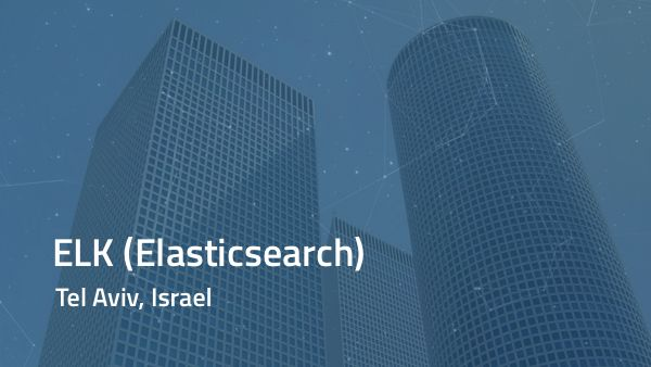 ELK (Elasticsearch) Tel-Aviv Meetup