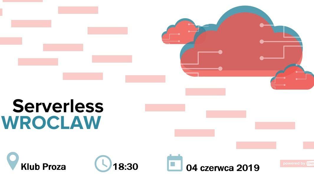 #6 spotkanie Serverless Wrocław