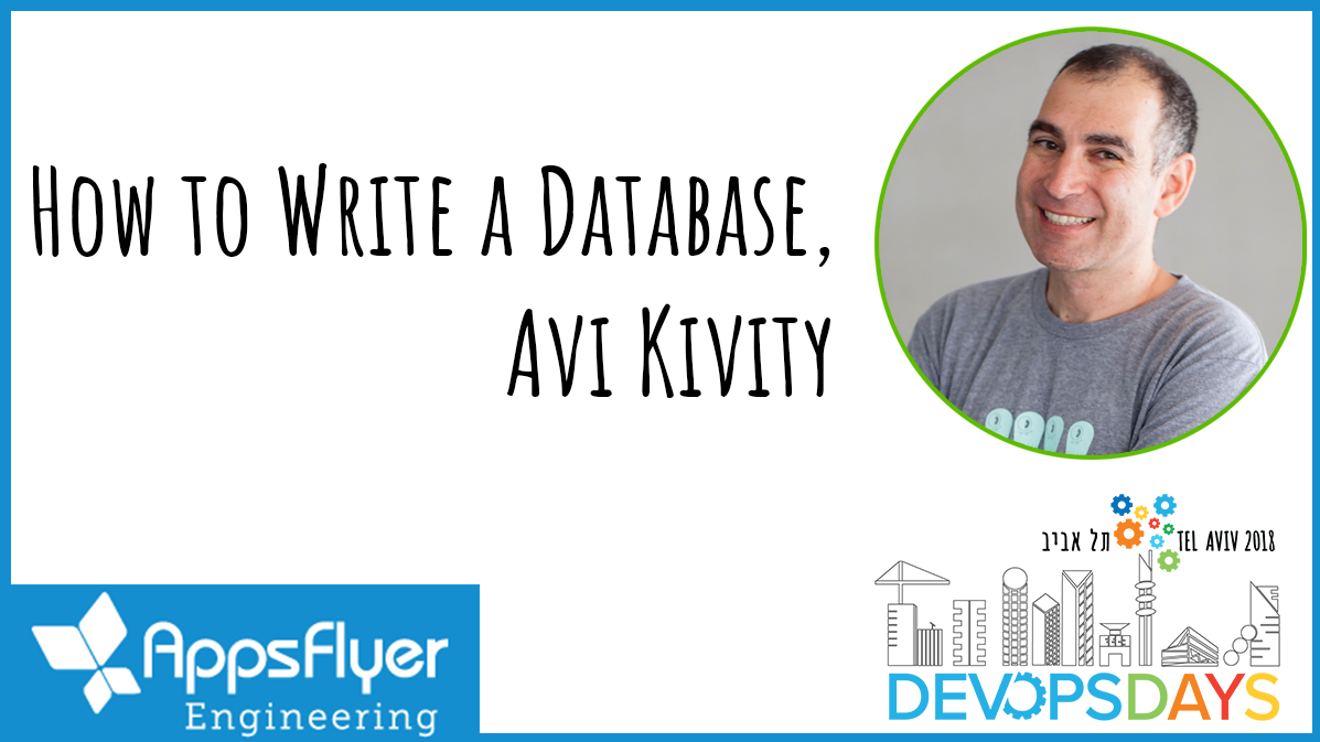 How to Write a Database / Avi Kivity, CTO & Co-Founder, ScyllaDB