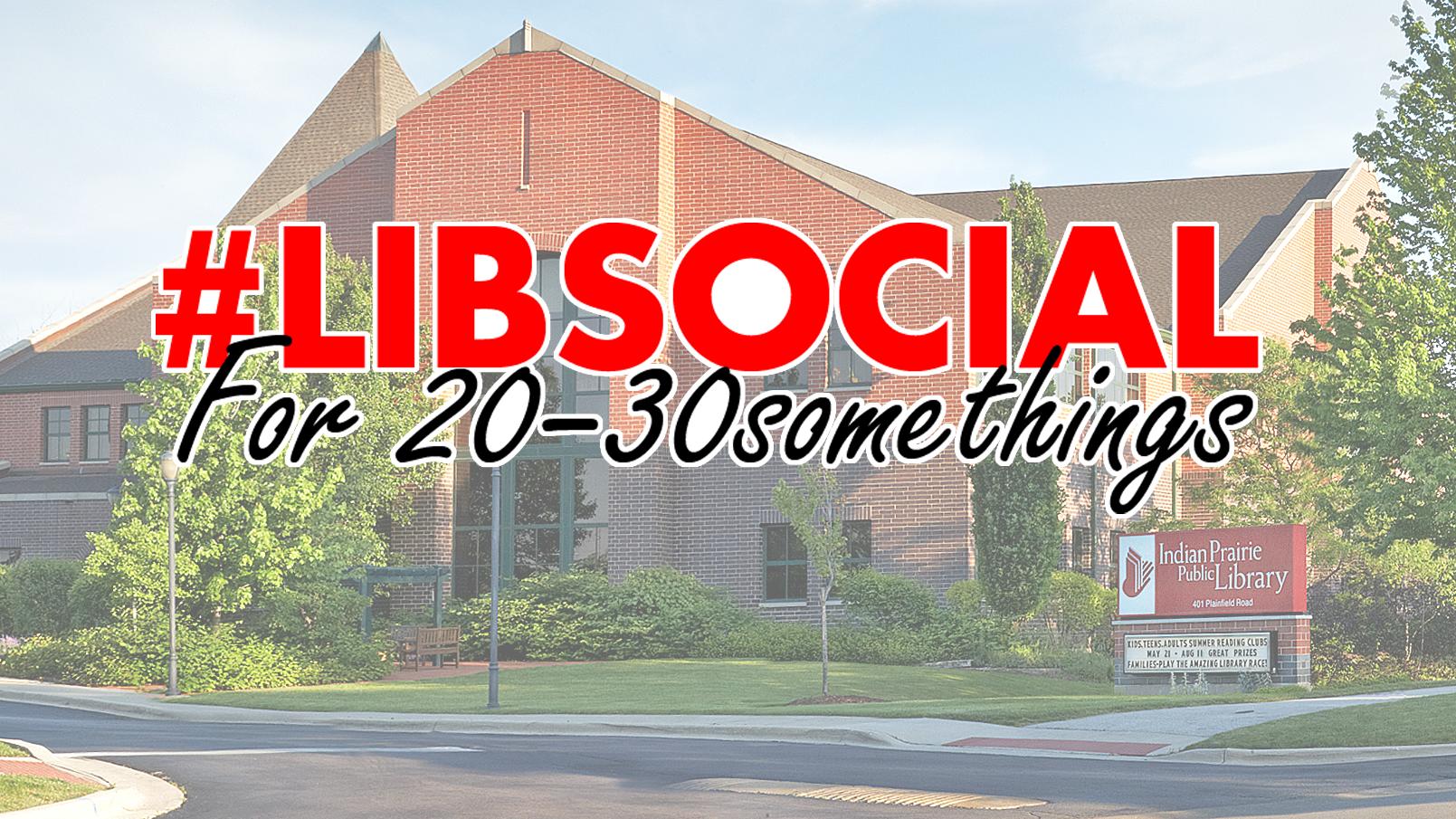 LibSocial For 20-30somethings