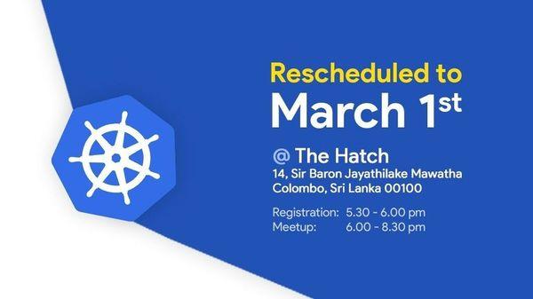 Kubernetes Sri Lanka Meetups - Feb Edition, 2019 | Meetup