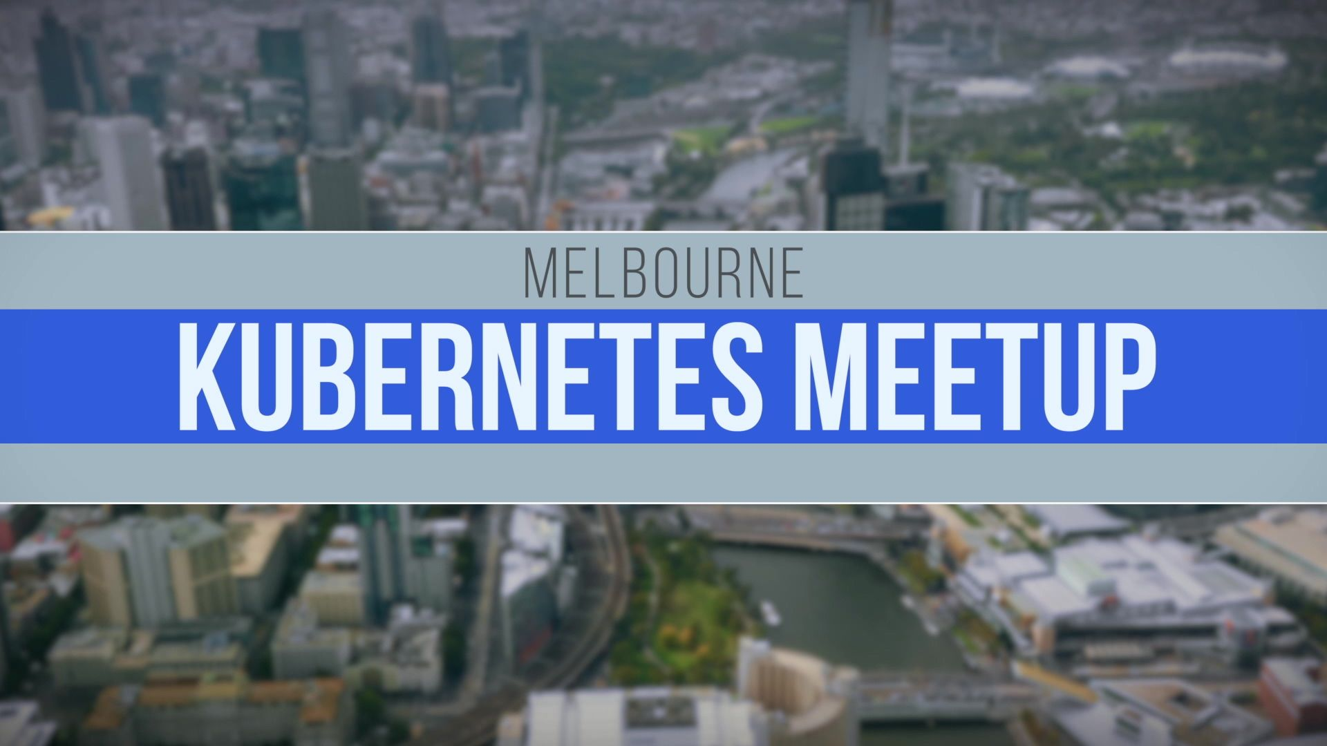Melbourne Kubernetes User Group
