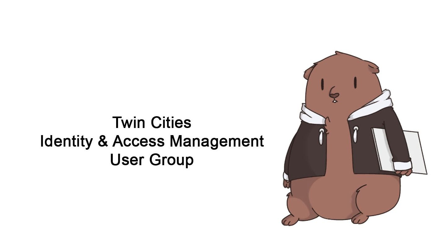 Twin Cities Identity & Access Management User Group