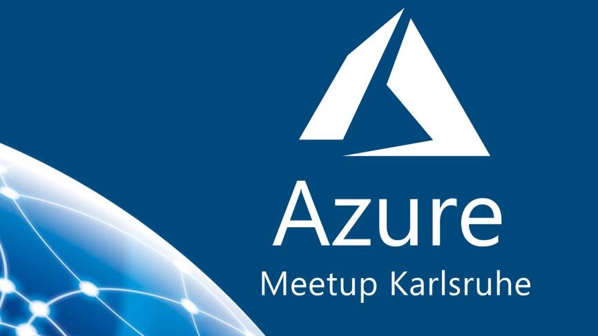Azure Karlsruhe Meetup