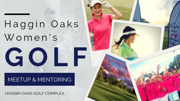 Haggin Oaks Women's Golf Meetup and Mentoring