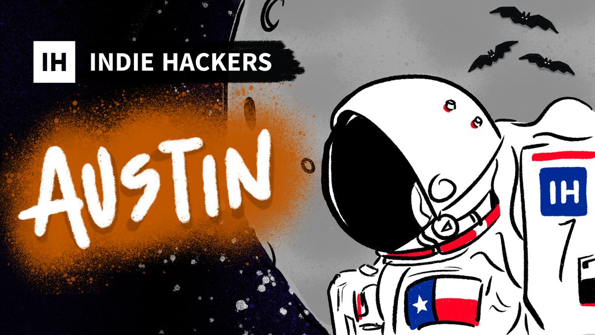 Austin Indie Hackers Meetup