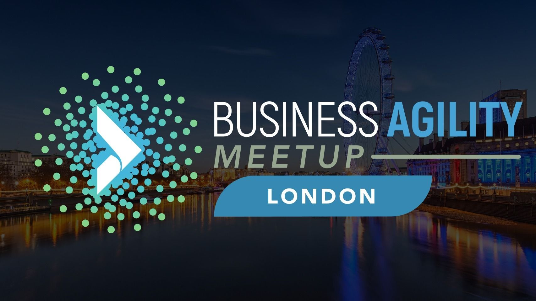 Business Agility Meetup - London