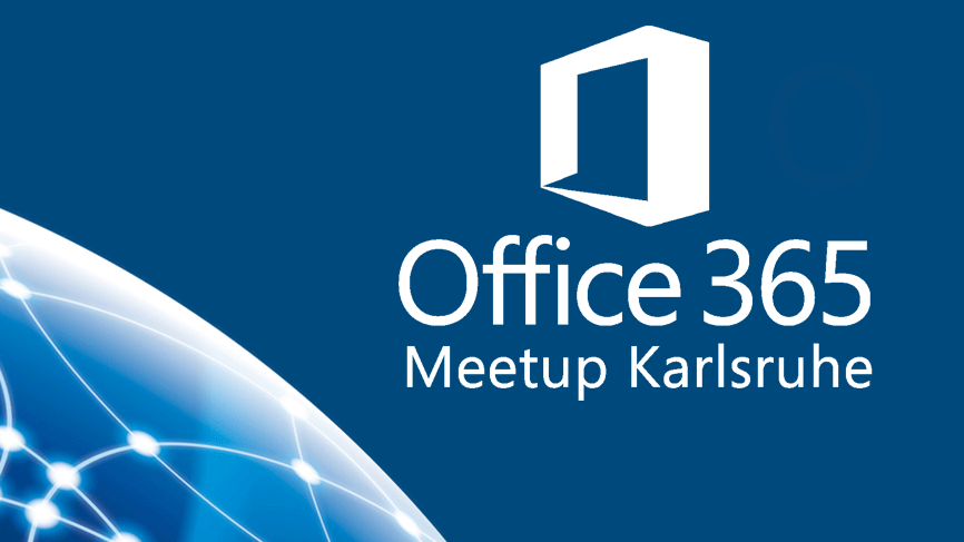 Office 365 Meetup Karlsruhe