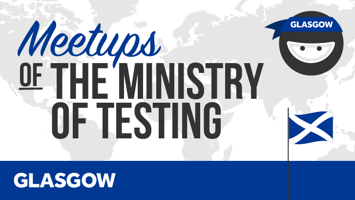 Ministry of Testing Glasgow