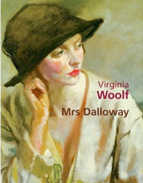virginia woolfs contrasting characters in the novel mrs dalloway The hours (film) from wikipedia, the  whose lives are interconnected by the novel mrs dalloway by virginia  vaughans story also parallel characters in woolfs.