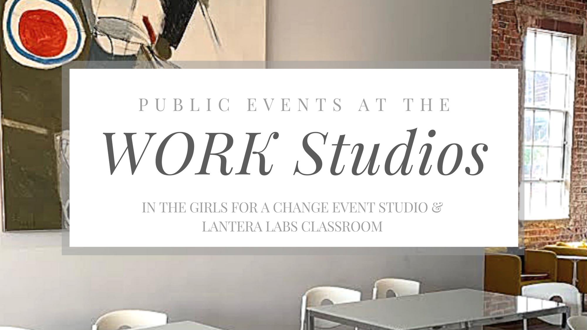 Public Events at WORK Studios