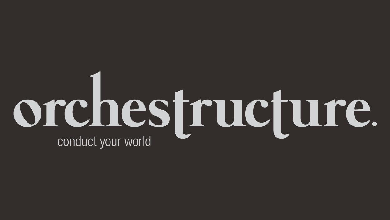 Orchestructure