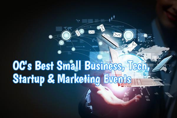 OC Best Small Business, Tech, Startup & Marketing Events