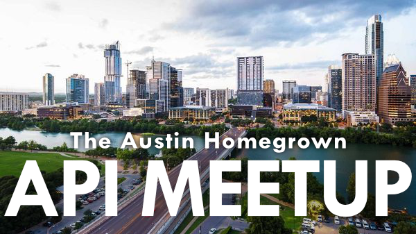 The Austin Homegrown API