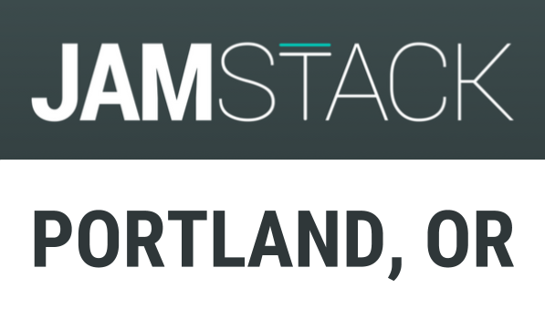 JAMstack Portland