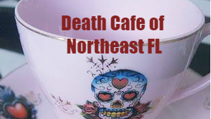 Death Cafe' of Northeast Florida