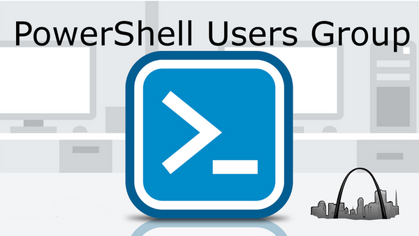 Past Events | St  Louis PowerShell User Group (Saint Louis