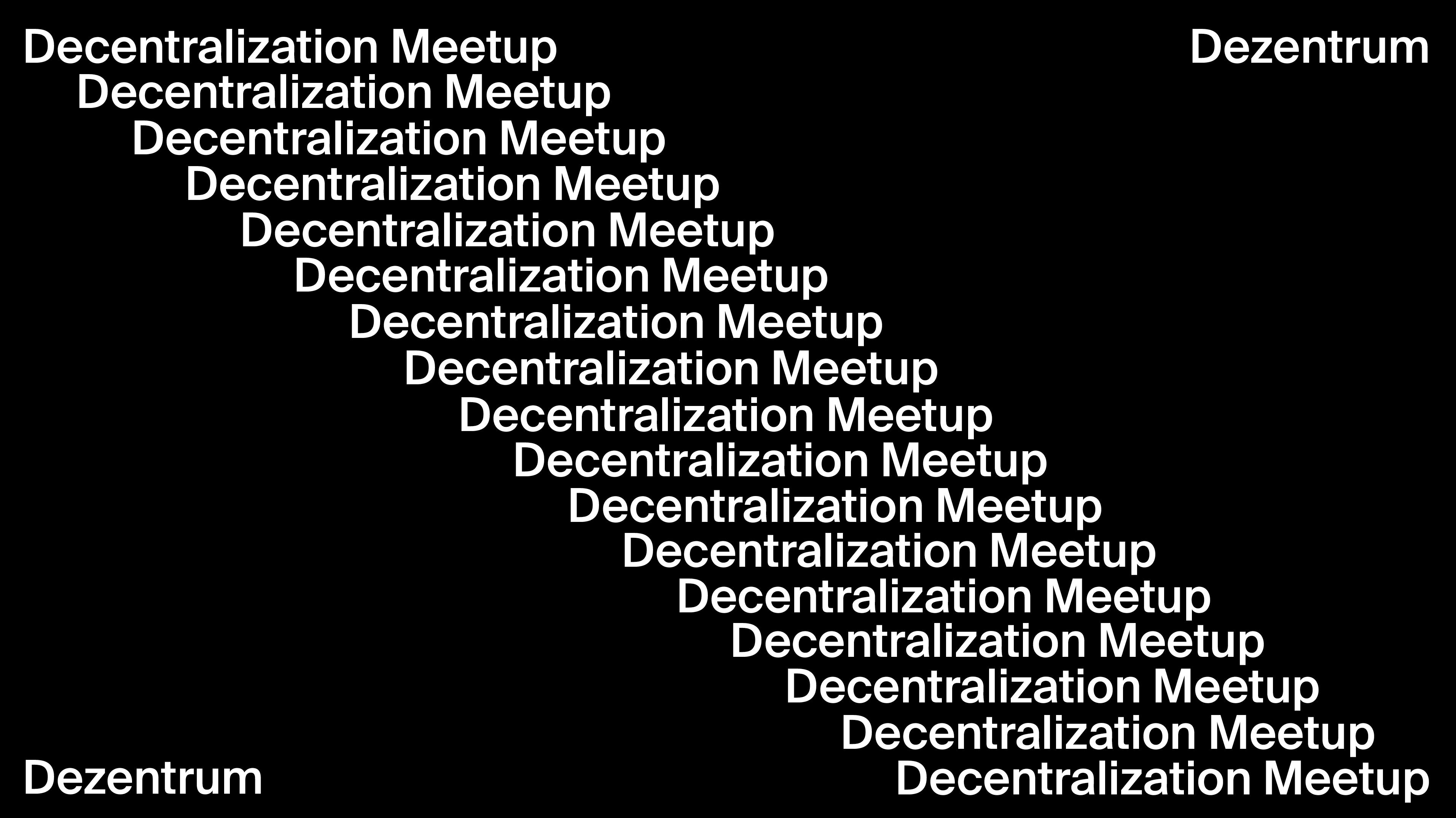 Decentralization Meetup