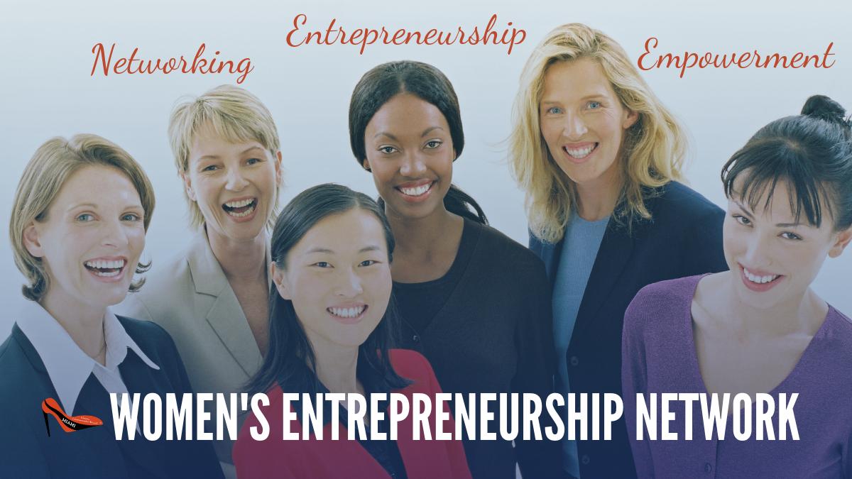 WOMEN'S ENTREPRENEURSHIP NETWORK - Miami