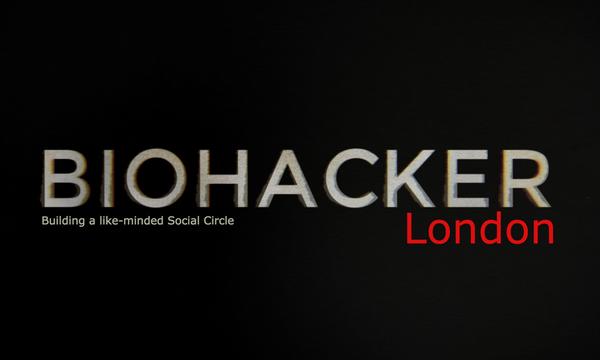 London Health Optimisation/Biohacker Mindset Social Circle ...