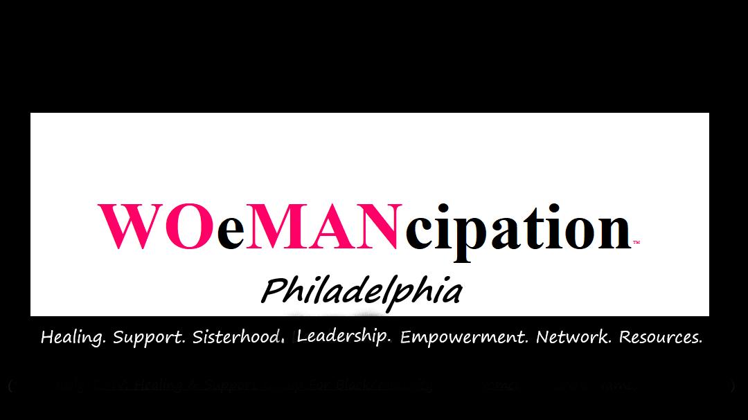 WOeMANcipation™ Philadelphia