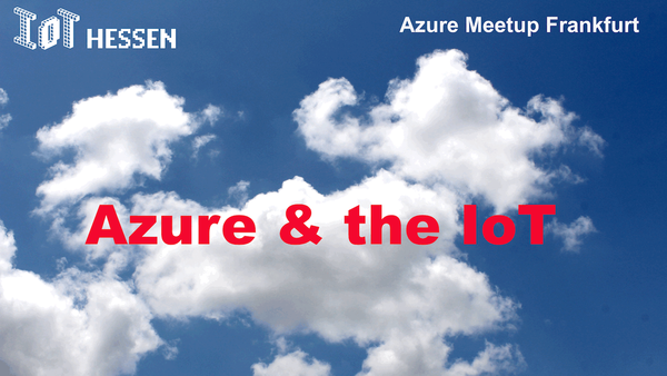 Azure and the IoT (IoTEdge, OPC-UA, Device Streams) | Meetup