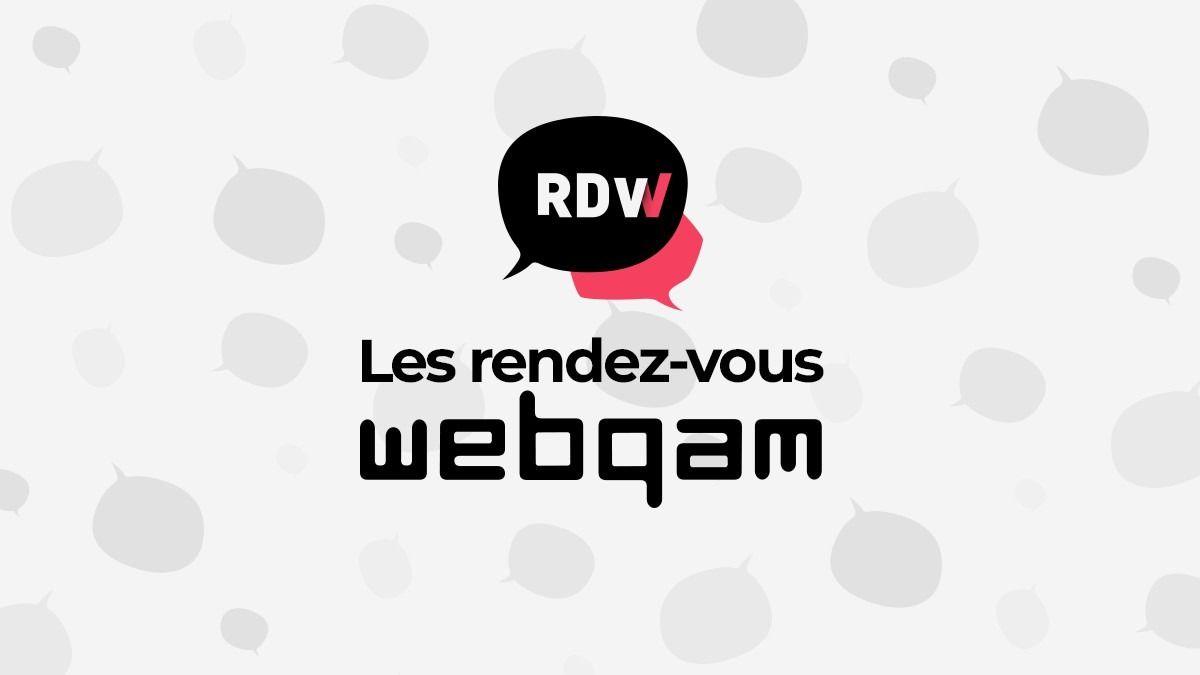Les rendez-vous WEBQAM