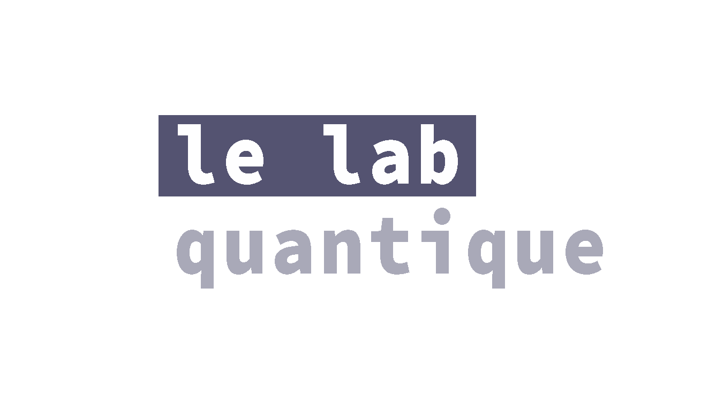 Le Lab Quantique