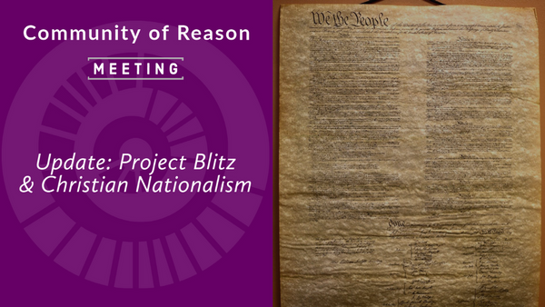 COR Monthly Meeting: Update on Project Blitz & Christian Nationalism