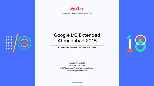 Google I/O Extended Ahmedabad 2018