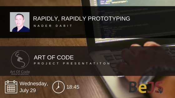 BeJS #7 : Rapidly, Rapidly Prototyping / Art of code (project presentation)