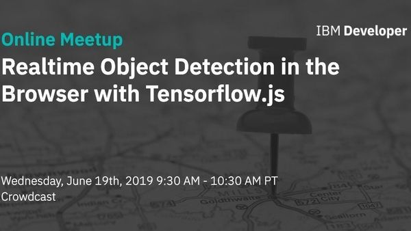 Online Meetup: Realtime Object Detection in the Browser with
