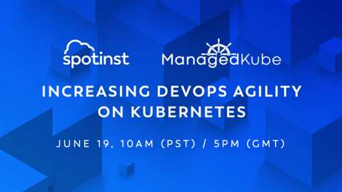 Webinar: Increasing DevOps Agility on Kubernetes