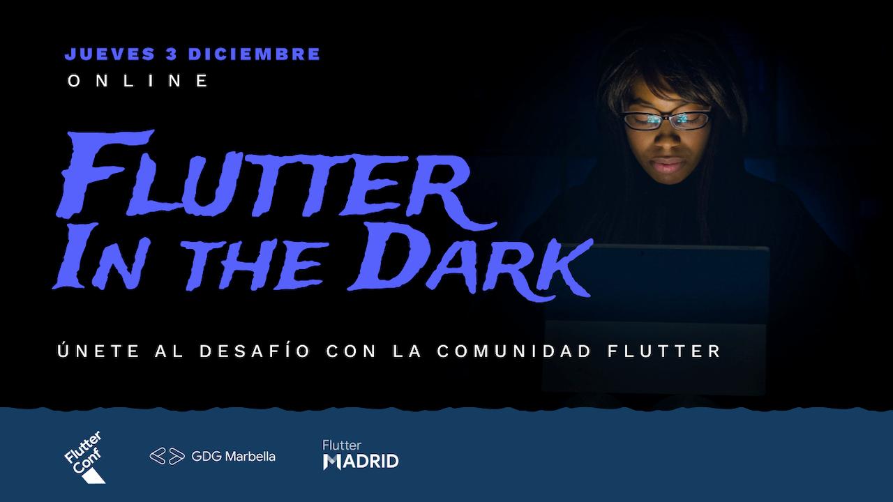 Imagen del evento Flutter in the Dark