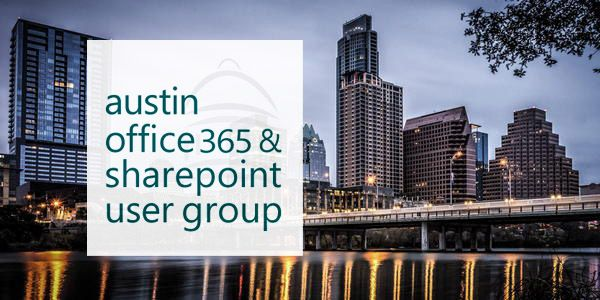 Austin Office 365 and SharePoint User Group