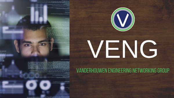 VENG: VanderHouwen Engineering Networking Group