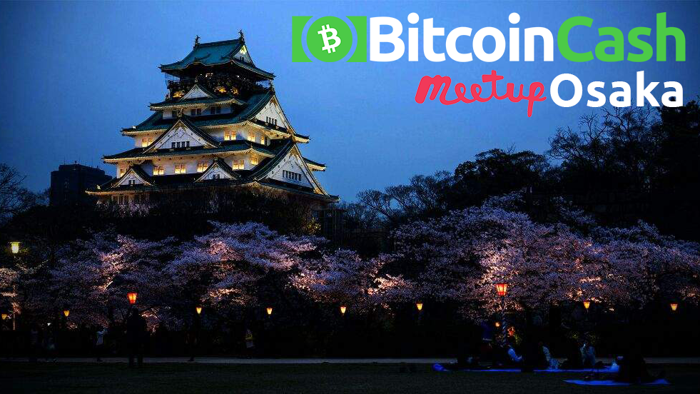 Osaka Bitcoin Cash Meet Up!