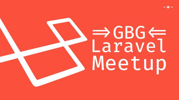 Göteborg Laravel Meetup