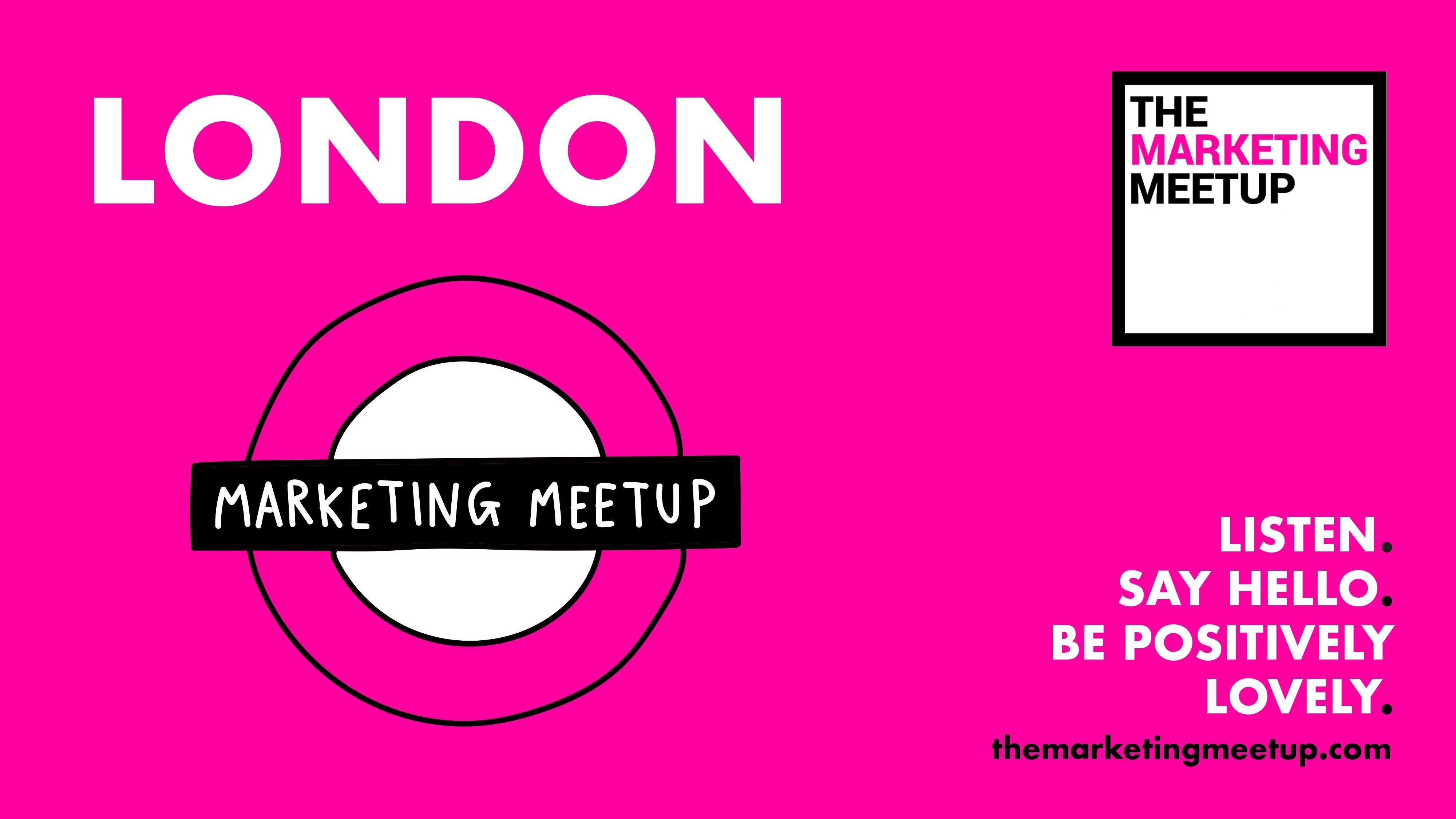 The Marketing Meetup: London