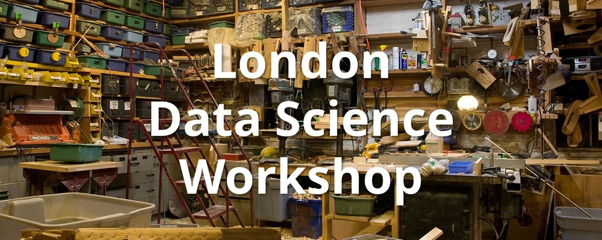 London Data Science Workshop