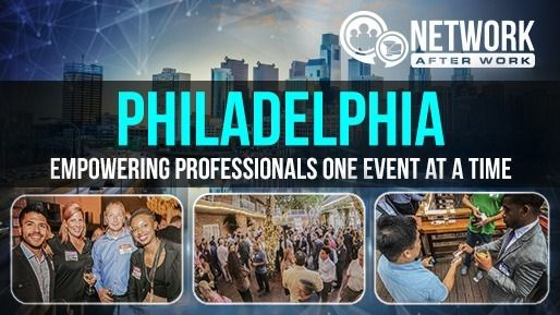 Network After Work - Philadelphia Networking Events