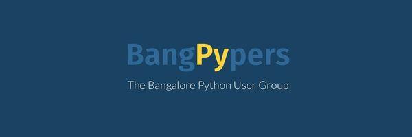 BangPypers - Bangalore Python Users Group (Bangalore, India