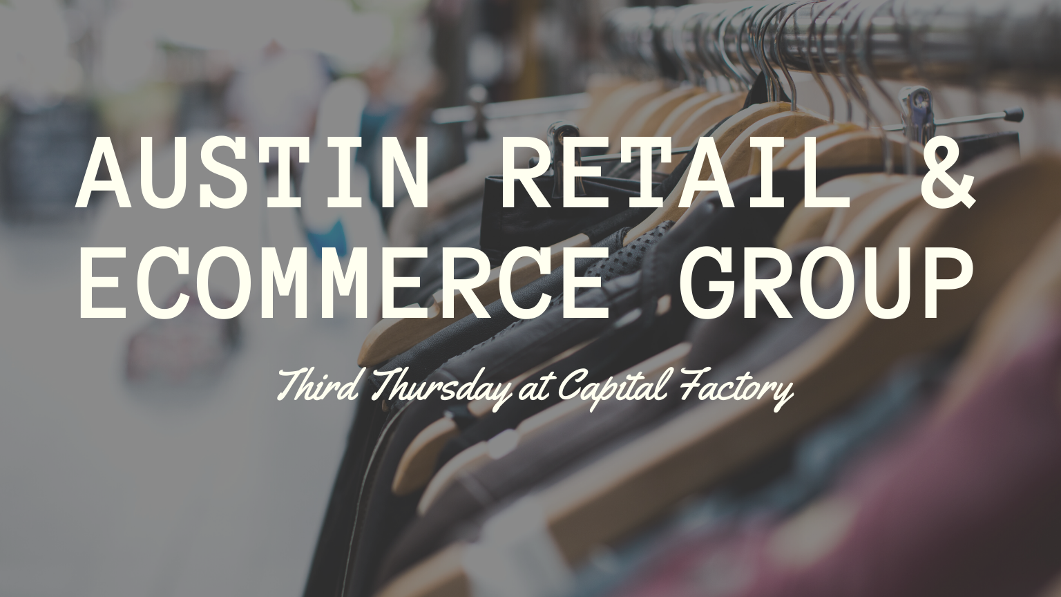 Austin Retail and eCommerce Meetup