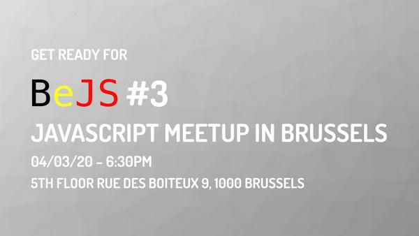 BeJS #3 : Javascript meetup in Brussels