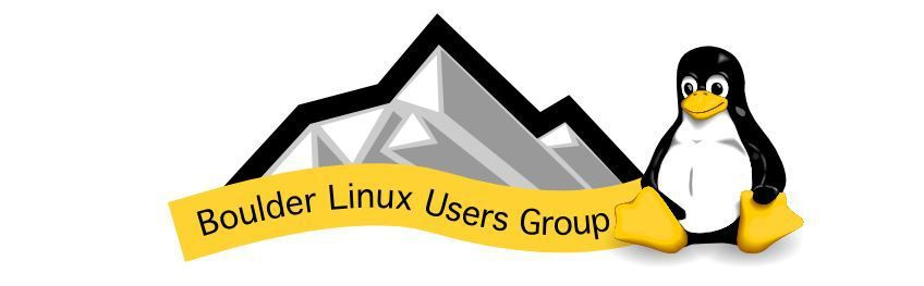 Boulder Linux Users Group (BLUG) Monthly Meeting