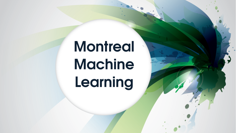 Montreal Machine Learning